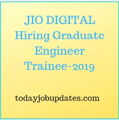 JIO Careers Hiring Graduate Engineer Trainee B.E-Freshers-2019