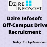 Dzire Infosoft off campus drive